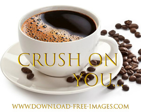 Crush On You... National coffee day. Greeting Card. A white cup of very strong coffee. Black coffee. Coffee beans. Gold collection. Best Ecard. Free Download 2019 greeting card