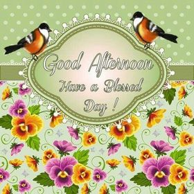 Good Afternoon, Have A Blessed Day! Green background. Beautiful flowers. Birds. Free Download 2021 greeting card