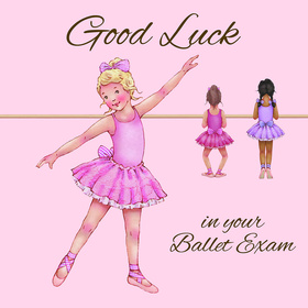 Good Luck in your ballet exam! For beautiful girl. Good Luck...Postcard with wishes... Good Luck in your Ballet Exam... Pink... Girls Free Download 2021 greeting card