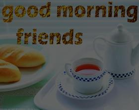 Good Morning. New ecard for free. Good morning. Friends. Tea. Breakfast. Free Download 2021 greeting card