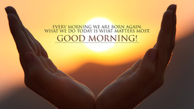 Morning sunrise. New ecard for free. Good morning. Quotes. Two hands. Sunrise. Free Download 2021 greeting card