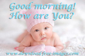 Good Morning! How are You? A little baby :) A pink hat. Free Download 2021 greeting card
