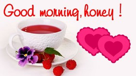 Good morning, my honey! Pink hearts. A white cup of tea. Raspberry. A Violet. Free Download 2021 greeting card