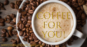 Good morning! This Coffee For You! Greeting Card. Coffe. Gold text. Gold collection. A hot cup of white coffee. Coffee beans. A white cup. Free Download 2021 greeting card