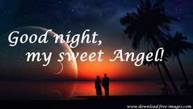 Good night, my sweet Angel! You are my Love! Good Night! A beautiful sky. Nature. Nice ecatd. Free Download 2021 greeting card