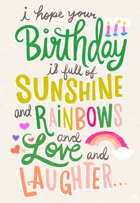 I hope you will have a real Happy Birthday. Ecard. Happy Birthday. wishes. Love, sunshine, rainbows. Free Download 2021 greeting card