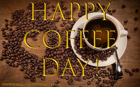 Happy Coffee Day! Coffee Greeting Cards. Coffe. Gold text. Gold collection. A hot cup of very strong coffee. Coffee beans. Coffee heart. National coffee day. Free Download 2019 greeting card