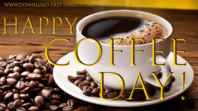 Happy Coffee Day! National coffee day Greeting Cards. Gold text. Gold collection. A hot cup of coffee. Coffee beans. Free Download 2019 greeting card