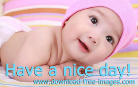 Have a nice day! Cute and Beautiful Baby! A Girl. A little kid. A little baby. Pink color. Free Download 2021 greeting card