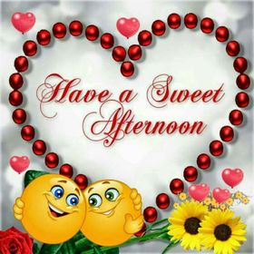 Have a Sweet Afternoon. Good Afternoon.Red Hearts. Yellow Smileys. Sunflowers. Free Download 2021 greeting card