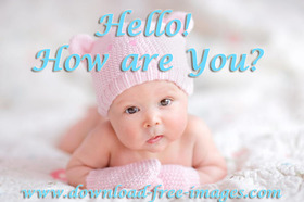 Hello! How are You? A cute little baby :) Great smile, hazel eyes, and bloody adorable. Free Download 2021 greeting card