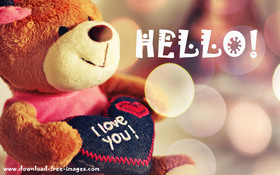 Hello! I love You! Teddy Bear. Free Download 2018 greeting card