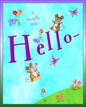 Hello, my friend! Say hello to everybody! The blue sky. Green grass. Red flowers. Two baby mice. Ecard for kids. Ecard for children. Free Download 2021 greeting card