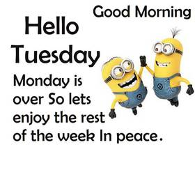 Hello Tuesday! Minions Picture Quotes. Free Download 2021 greeting card