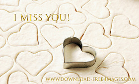 I miss You! Gold text. Dough. Batter. Hearts. Pastries such as Hearts. Cookies. Free Download 2021 greeting card