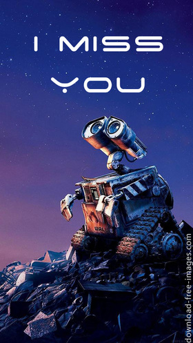 I Miss You. Incredibly beautiful fairy ecards. Free image 2018. Super ecards 2018. Extraordinary ecards. Cartoon Pictures. Robot Wall-E. Free Download 2021 greeting card