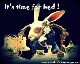 It's time for bed! Good night! Bunny. Alice Through The Looking Glass. Alice in wonderland. Fairytale ecard. Rabbit. Free Download 2021 greeting card