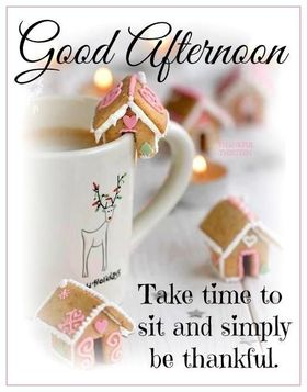 Take time to sit and simply be thankful. Good Afternoon! Beautiful ecard. Little gingerbread houses. Christmas deer painted. Free Download 2019 greeting card