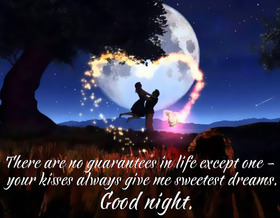 There are no guarantees in life except one – your kisses always give me sweetest dreams. Good Night! You are my Love! Good Night! A beautiful sky. Nature. Nice ecatd. Heart out of stars. Heart out of lights. Free Download 2021 greeting card