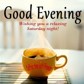 Wishing you a relaxing saturday night! Good Evening! Yellow cup of black coffee. Coffe time with friends. Free Download 2021 greeting card