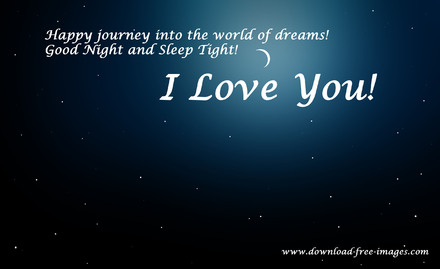 I Love You! Happy journey into the world of dreams! The best