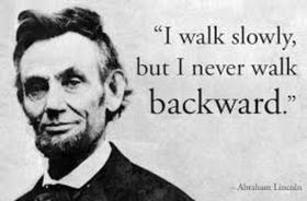 Abraham Lincoln. Ecard for grandparents. Picture with inscriptions. I walk slowly, but I never walk backward. Free Download 2019 greeting card