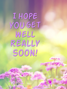Get Well Soon. New ecard. I hove you get well really soon. Wish you a quick recovery! Get well soon. I hope you are going to get well. Free Download 2021 greeting card