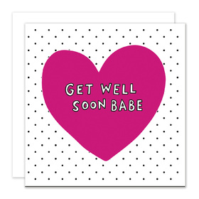 Get Well Soon Babe. New ecard. Get Well Soon Babe. I am heartbroken to learn of your ill health! I wish you speedy recovery so we can enjoy our lives together. Fell better soon. Free Download 2021 greeting card