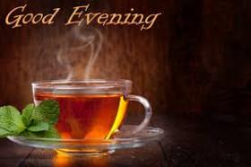 Good Evening. A cup of green tea. Good Evening... good day... lucky day... wishes Free Download 2019 greeting card