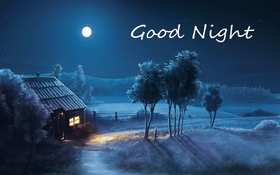 Good Night. Winter. Snow. House in the village. Good Night... wishes... sweet Dream... Beautiful good night... A quiet life in the country... Free Download 2018 greeting card