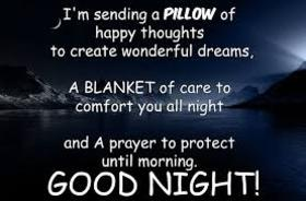 Good Night. Best wishes. Good Night... sweet Dream.. I'm sending a Pillow of Happy thoughts to create wonderful dreams, A Blanket of care to comfort you all night and A prayer to protect until morning Free Download 2019 greeting card