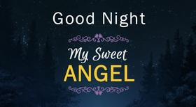 Good Night! Ecard for Your wife! Good Night... wishes... sweet Dream... My Sweet Angel... Free Download 2018 greeting card