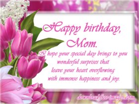 Happy Birthday Wishes for Mom! My Mother! New ecard! Flowers! Tulips. Nice tulips for my beautiful Mom! Happy Birthday Wishes! Free Download 2021 greeting card