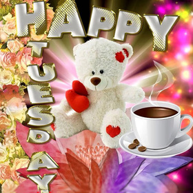 Happy Tuesday For A kid. New ecard. Happy Tuesday. Teddy and coffee Tuesday wishes for a baby, child, kid. Tuesday morning card. Free Download 2019 greeting card