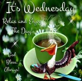 God bless today! Happy wednesday to mommy. Ecard. It's Wednesday. Relax and Enjoy The Day! God Bless, Always! dear mom, good luck. Let your wednesday be the most beautiful, And you will be better and happier in all! Free Download 2021 greeting card
