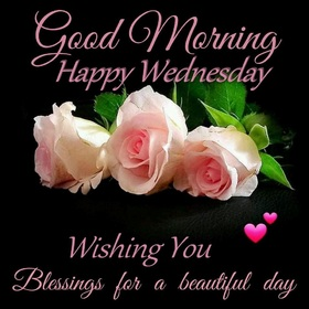 Wishing you happy wednesday, daughter. New ecard. Good Morning Happy Wednesday Wishing You. Blessings for a beautiful day. Card for daughter. I wish success in the new day, daughter. Free Download 2018 greeting card