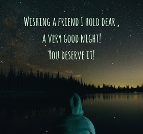 Wishing a friend sweet dreams. New ecard. Wishing a friend I hold Dear, a very good Night! You Deserve it! Let your dream be sweet. Let him dream a fantastic distance. Free Download 2021 greeting card
