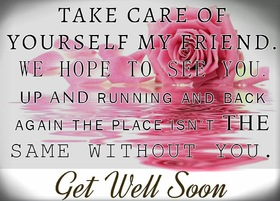 Take Care Of Yourself My Friend. Get Well! Ecard. Take care of yourself. Friend. Wishes. Get well soon! Free Download 2021 greeting card