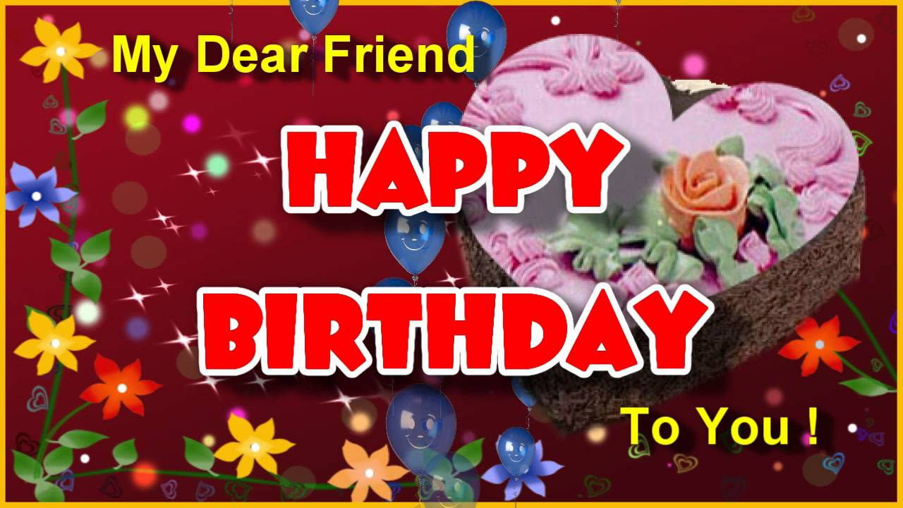 My Dear Friend Happy Birthday To You Pretty Cake Flowers Greeting Card The Best For