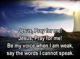 Ascension day... Greeting card for grandma... Jesus, Pray for me! Be my voice when I am Weak, say the words i cannot speak... Free Download 2018 greeting card
