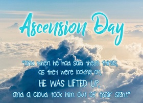 Ascension day... Nice card for you... Nice day... blue sky... white clouds... Free Download 2020 greeting card