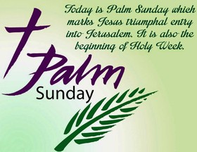Happy palm sunday 2019. Ecard for mother. Today is Palm Sunday which marks Jesus triumphal entry into Jerusalem. It is also the beginning of Holy Week... Free Download 2021 greeting card