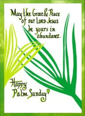 Happy palm sunday 2019... ecard for you... May the Grace and Peace of our Lord Jesus be yours in abundance... Free Download 2019 greeting card