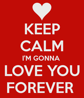 Love you forever! Nice red ecard! Keep Calm I'm gonna Love You Forever... Free Download 2019 greeting card