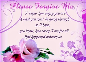 Please forgive me, dear! Nice ecard! Flowers! I know how angry you are & want you must begoing through, so i hope you know how sorry I am. Free Download 2019 greeting card